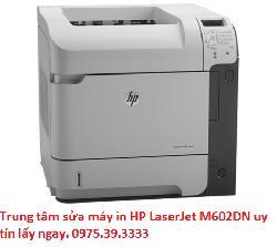 Trung tâm sửa máy in HP LaserJet M602DN uy tín lấy ngay