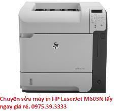 Chuyên sửa máy in HP LaserJet M603N lấy ngay giá rẻ