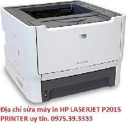 Địa chỉ sửa máy in HP LASERJET P2015 PRINTER lấy ngay uy tín